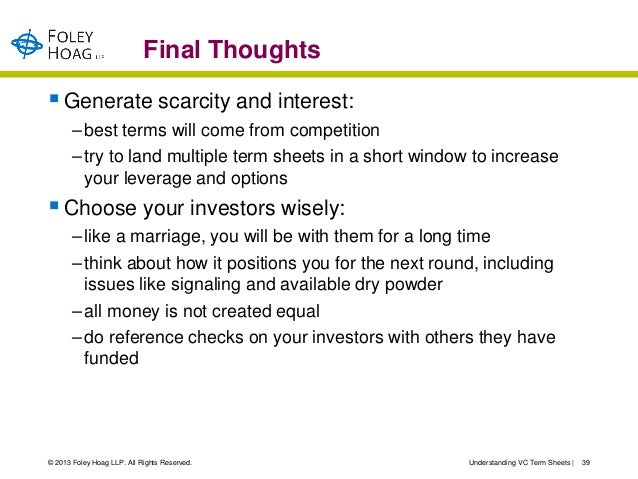 Final Thoughts Generate scarcity and interest:       – best terms will come from competition       – try to land multiple...