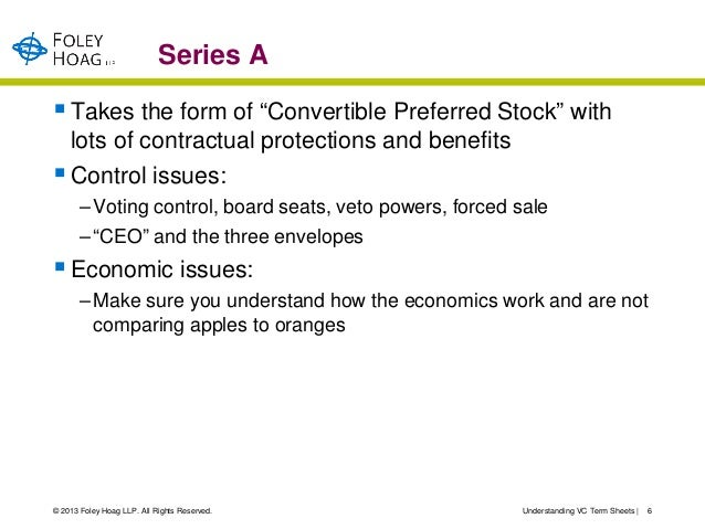 """Series A Takes the form of """"Convertible Preferred Stock"""" with  lots of contractual protections and benefits Control issu..."""