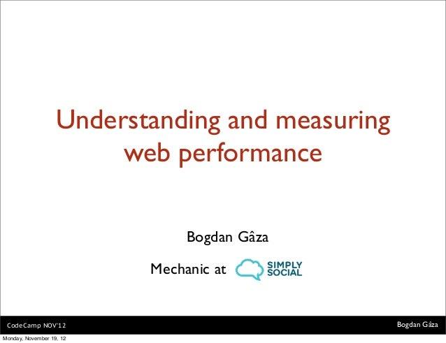 Understanding and measuring                        web performance                               Bogdan Gâza              ...