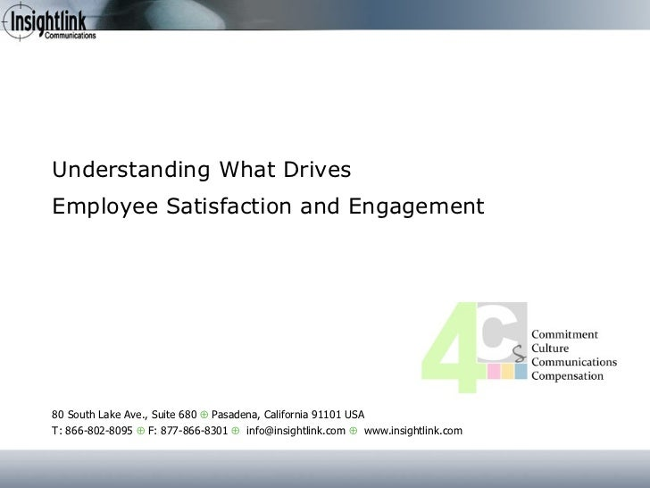 Understanding What Drives  Employee Satisfaction and Engagement 80 South Lake Ave., Suite 680     Pasadena, California 91...