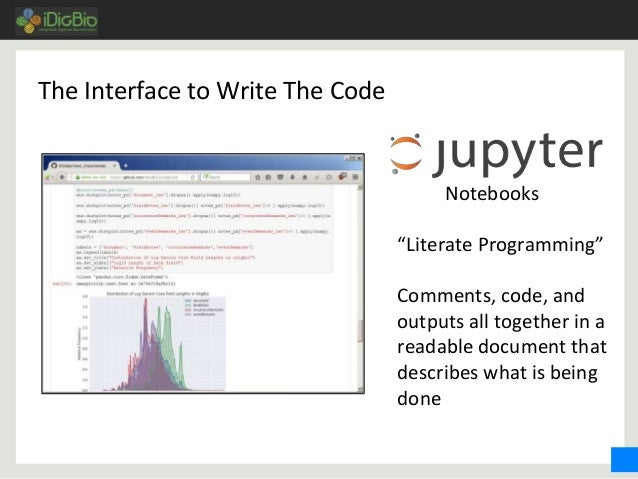 """The Interface to Write The Code Notebooks """"Literate Programming"""" Comments, code, and outputs all together in a readable do..."""