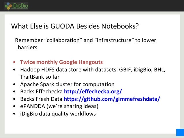 """What Else is GUODA Besides Notebooks? Remember """"collaboration"""" and """"infrastructure"""" to lower barriers • Twice monthly Goog..."""