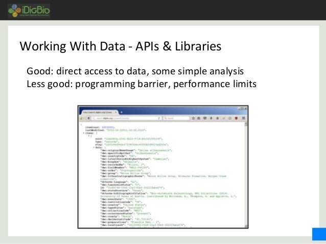 Working With Data - APIs & Libraries Good: direct access to data, some simple analysis Less good: programming barrier, per...