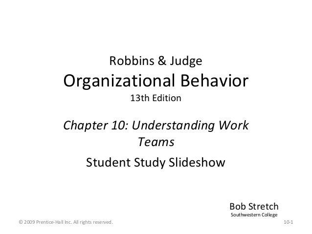 Robbins & Judge                     Organizational Behavior                                                 13th Edition  ...