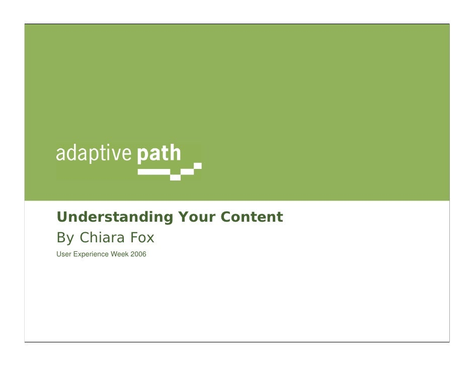 Understanding Your Content By Chiara Fox User Experience Week 2006