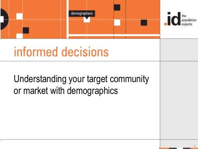 1 Understanding your target community or market with demographics