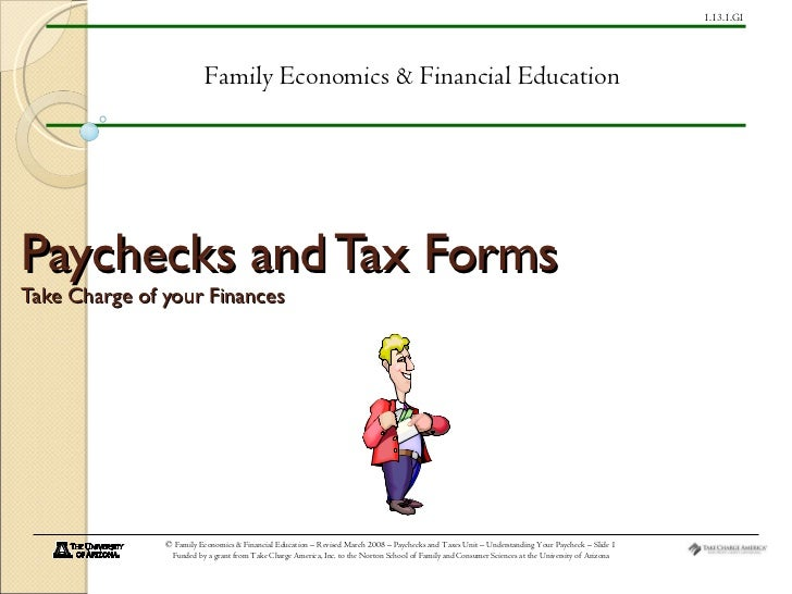 Paychecks and Tax Forms Take Charge of your Finances Family Economics & Financial Education