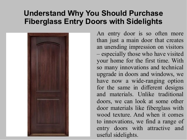 Understand Why You Should Purchase Fiberglass Entry Doors With Sideli