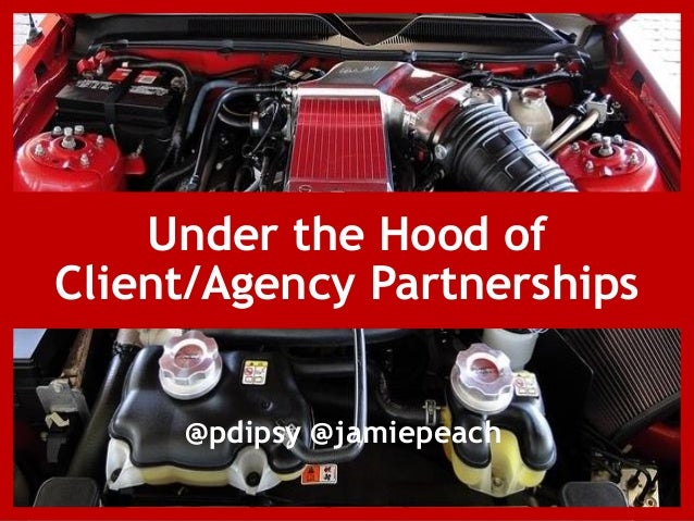 @pdipsy @jamiepeach Under the Hood of Client/Agency Partnerships