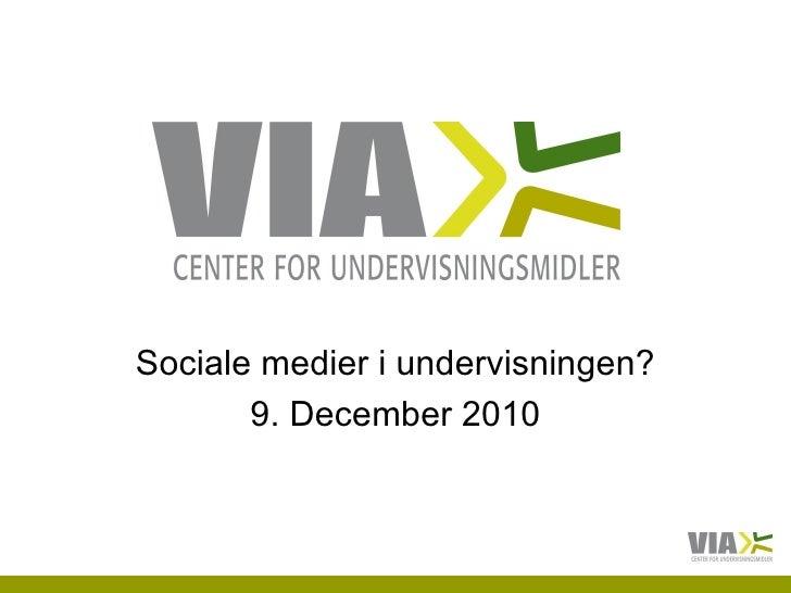 Sociale medier i undervisningen? 9. December 2010