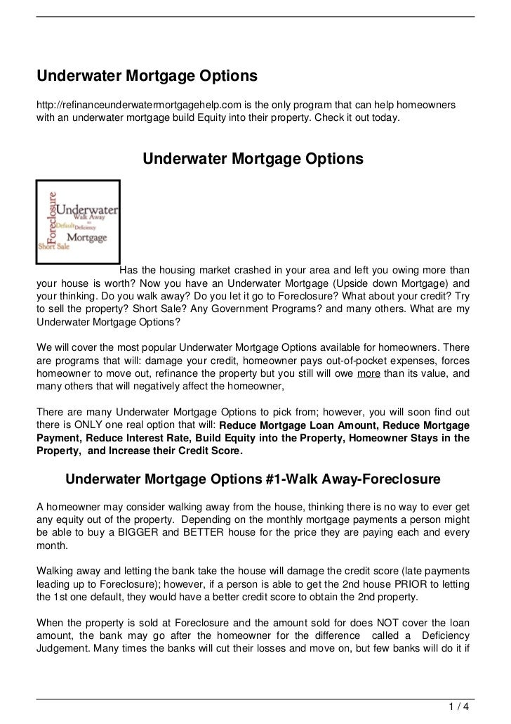 Underwater Mortgage Optionshttp://refinanceunderwatermortgagehelp.com is the only program that can help homeownerswith an ...