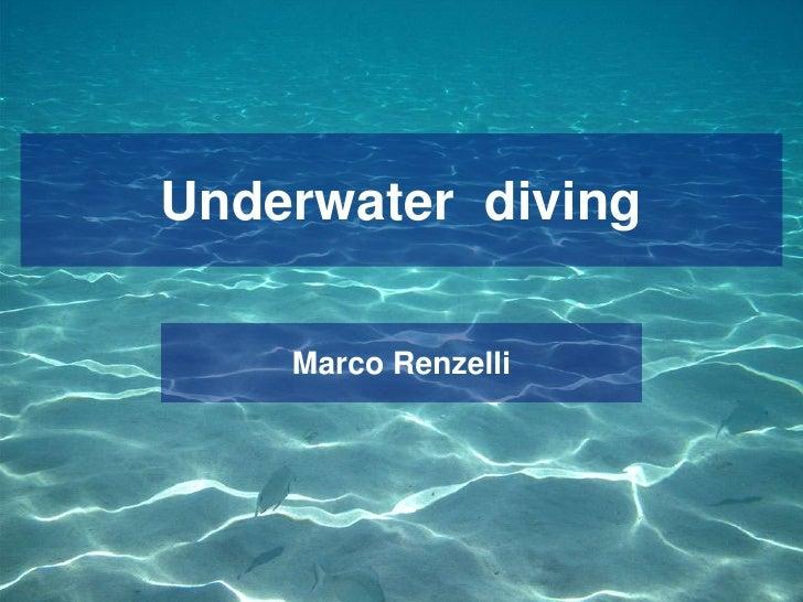 Underwater diving    Marco Renzelli