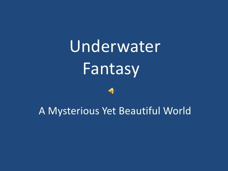 Underwater        Fantasy  A Mysterious Yet Beautiful World