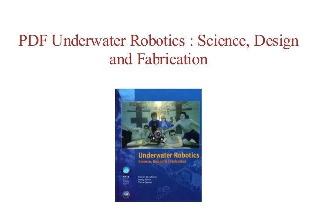 Free Online Underwater Robotics Science Design And Fabrication