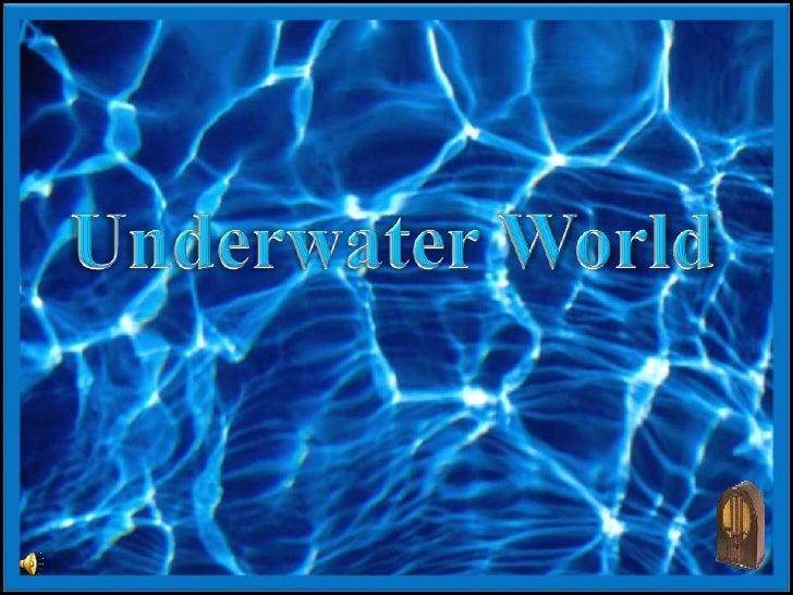 Underwater World<br />