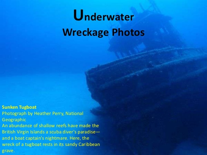 Underwater                             Wreckage PhotosSunken TugboatPhotograph by Heather Perry, NationalGeographicAn abun...