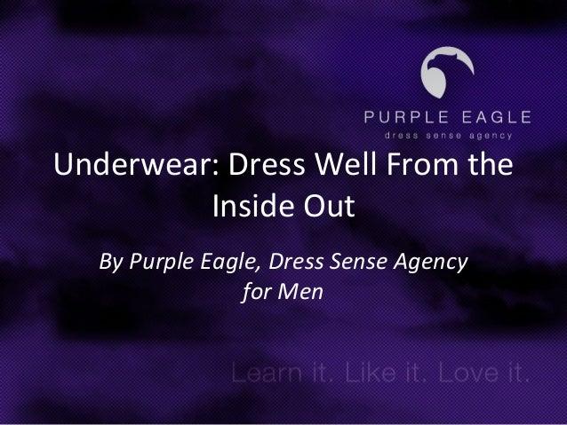 Underwear: Dress Well From the Inside Out By Purple Eagle, Dress Sense Agency for Men