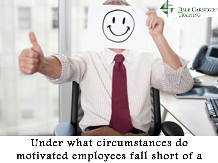 Under what circumstances domotivated employees fall short of a