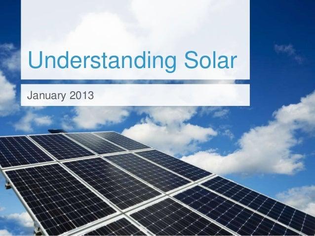 Understanding SolarJanuary 2013