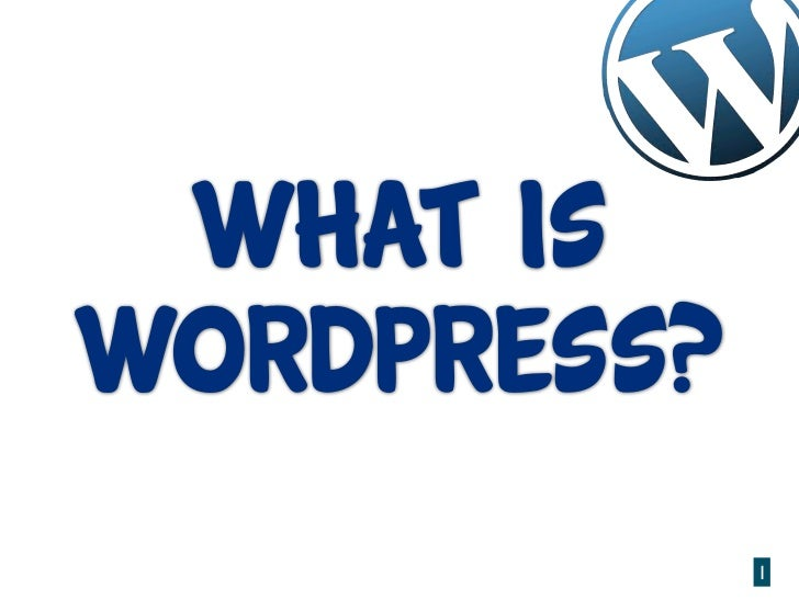 What isWordPress?             1