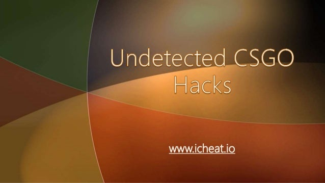 how to get undetected hacks cs go