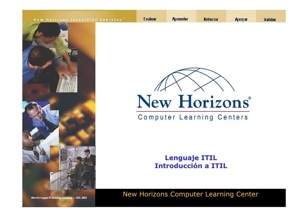 Lenguaje ITIL         Introducción a ITIL    New Horizons Computer Learning Center