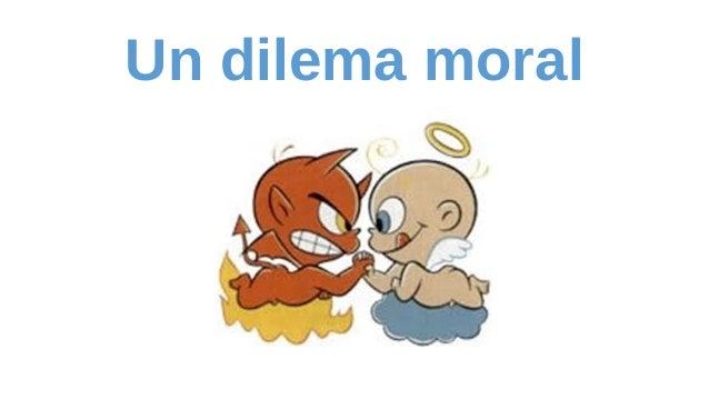 Un dilema moral