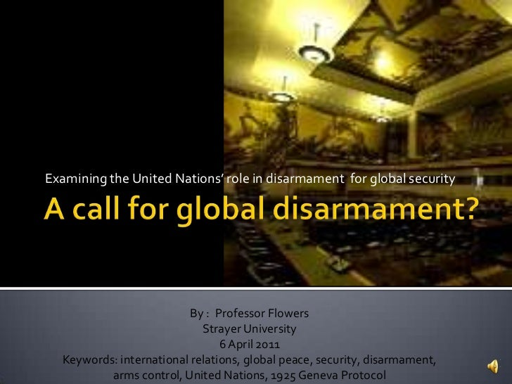 Examining the United Nations' role in disarmament for global security                          By : Professor Flowers     ...