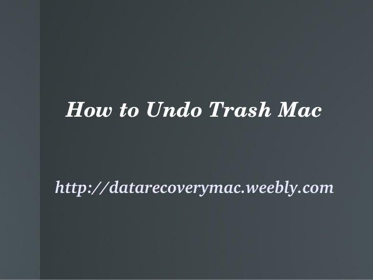 HowtoUndoTrashMachttp://datarecoverymac.weebly.com