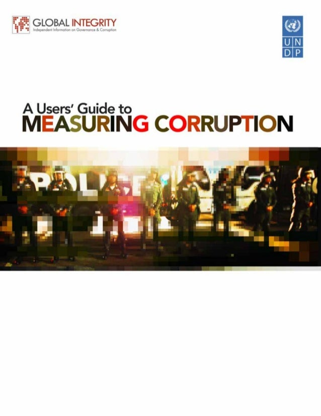 2    A USERS' GUIDE TO MEASURING CORRUPTION.    Copyright © 2008 by UNDP. All rights reserved. For information regarding t...