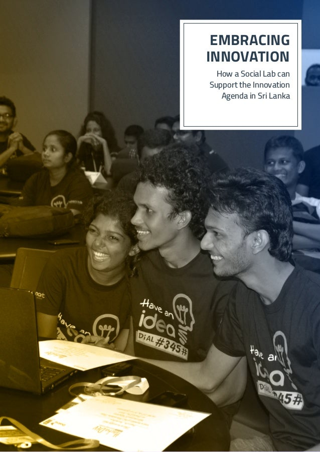 EMBRACING INNOVATION How a Social Lab can Support the Innovation Agenda in Sri Lanka