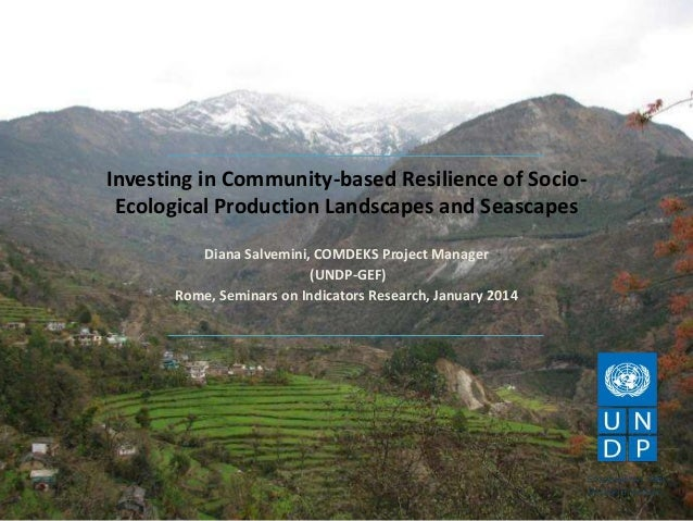 Investing in Community-based Resilience of SocioEcological Production Landscapes and Seascapes Diana Salvemini, COMDEKS Pr...