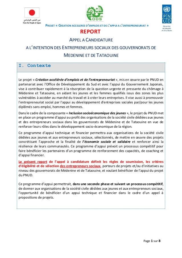 PROJET « CREATION ACCELEREE D'EMPLOIS ET DE L'APPUI A L'ENTREPRENEURIAT »  Page 1 sur 8  REPORT  APPEL A CANDIDATURE  A L'...