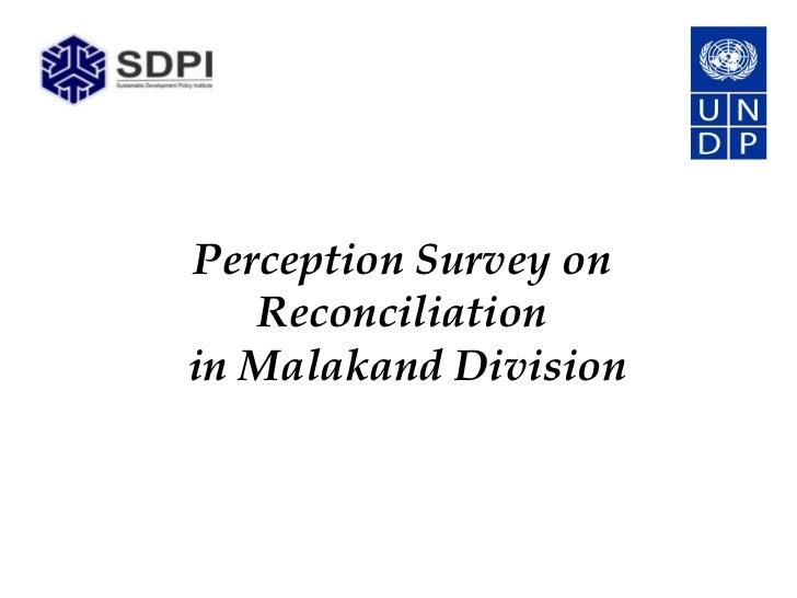 Perception Survey on   Reconciliationin Malakand Division