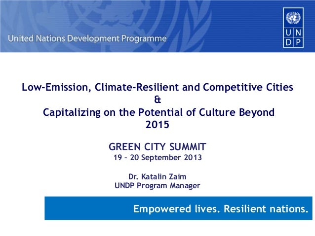 Low-Emission, Climate-Resilient and Competitive Cities & Capitalizing on the Potential of Culture Beyond 2015 GREEN CITY S...