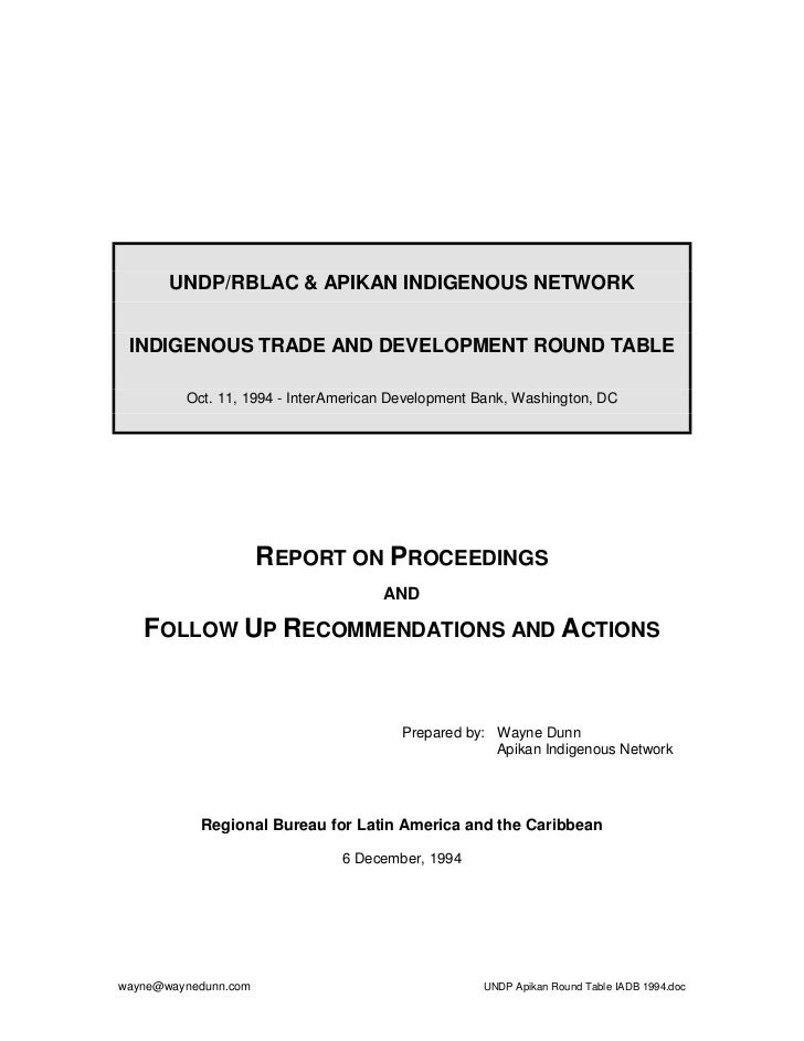 UNDP/RBLAC & APIKAN INDIGENOUS NETWORK INDIGENOUS TRADE AND DEVELOPMENT ROUND TABLE         Oct. 11, 1994 - InterAmerican ...