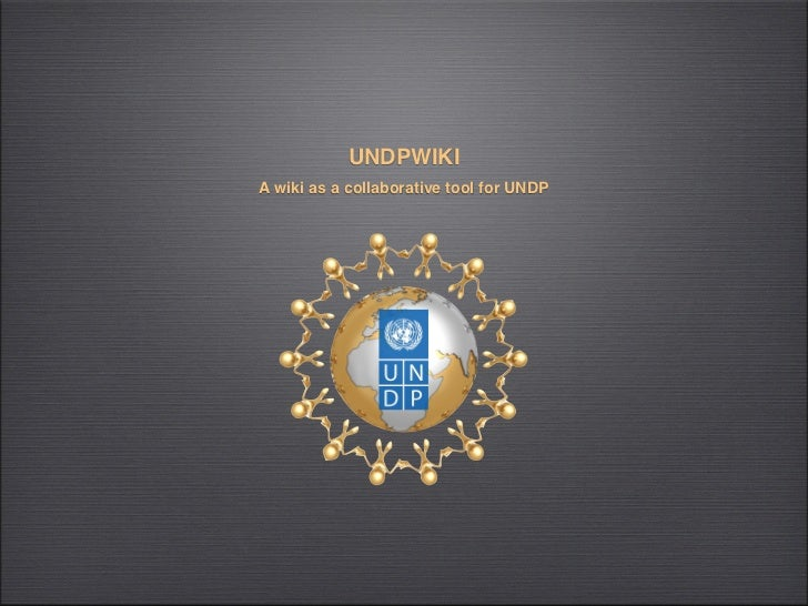 UNDPWIKIA wiki as a collaborative tool for UNDP