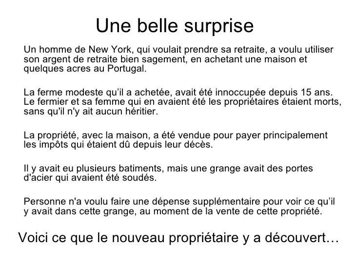 Une belle surprise  <ul><li>Un homme de New York, qui voulait prendre sa retraite, a voulu utiliser son argent de retraite...