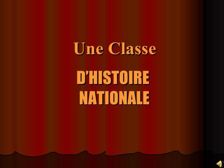 Une Classe D'HISTOIRE  NATIONALE
