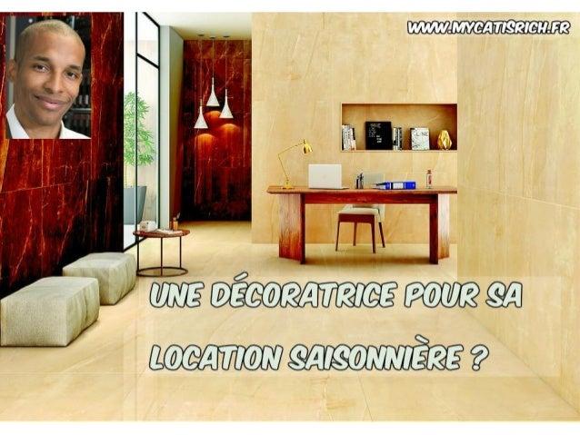 Est-ce que tu dois avoir une décoratrice pour ta location saisonnière ? www.mycatisrich.fr BIENVENUE !!!