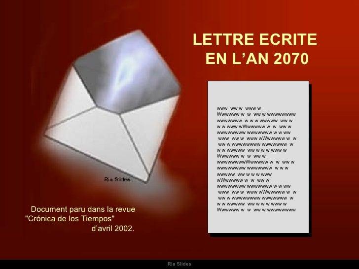 Ria Slides LETTRE ECRITE  EN L'AN 2070 www  ww w  www w Wwwwww w  w  ww w wwwwwwww wwwwwww  w w w wwwww  ww w w w www wWww...
