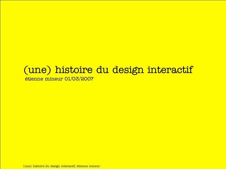 (une) histoire du design interactif  étienne mineur 01/03/2007     (une) histoire du design interactif, étienne mineur