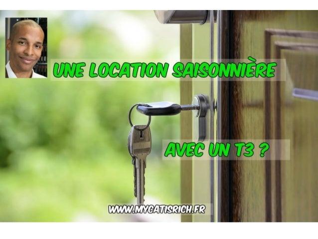 Faire de la location saisonnière avec un T3 ? www.mycatisrich.fr BIENVENUE !!!