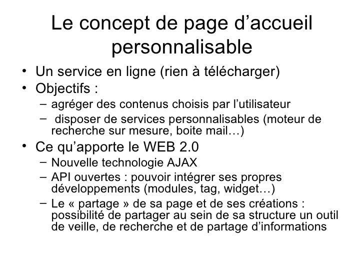 Le concept de page d'accueil personnalisable <ul><li>Un service en ligne (rien à télécharger) </li></ul><ul><li>Objectifs ...