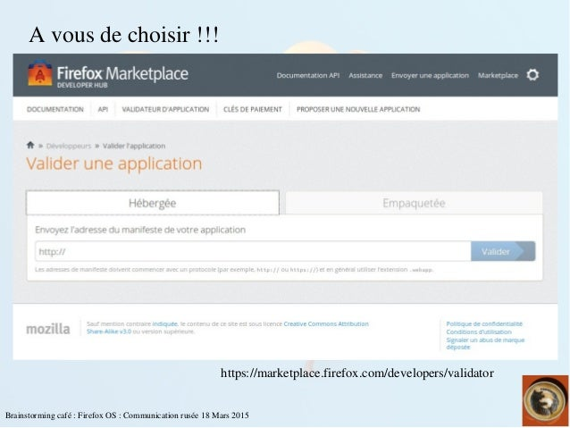Brainstormingcafé:FirefoxOS:Communicationrusée18Mars2015 https://marketplace.firefox.com/developers/validato...