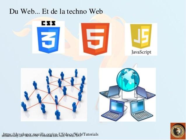 Brainstormingcafé:FirefoxOS:Communicationrusée18Mars2015 DuWeb...EtdelatechnoWeb https://developer.moz...