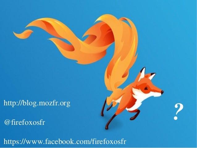 Brainstormingcafé:FirefoxOS:Communicationrusée18Mars2015 http://blog.mozfr.org @firefoxosfr https://www.face...