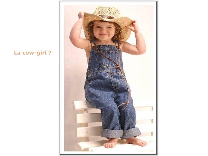 La cow-girl ?