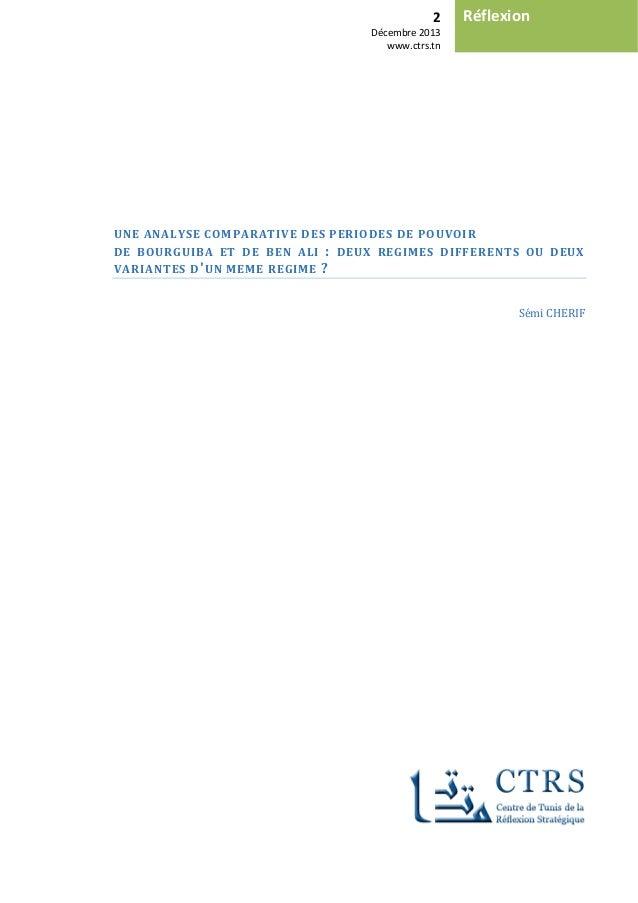 2 Décembre 2013 www.ctrs.tn Réflexion UNE ANALYSE COMPARATIVE DES PERIODES DE POUVOIR DE BOURGUIBA ET DE BEN ALI : DEUX RE...