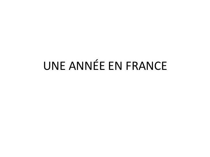 UNE ANNÉE EN FRANCE<br />